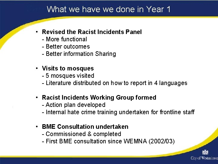 What we have we done in Year 1 • Revised the Racist Incidents Panel