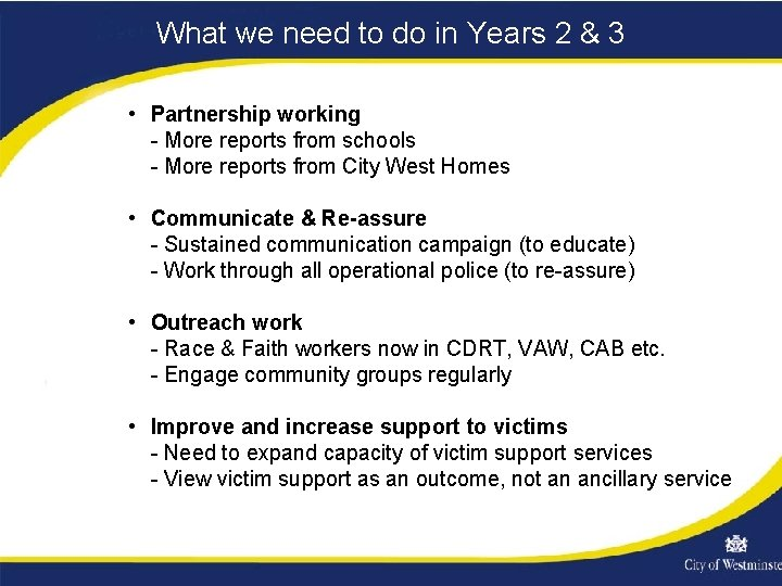 What we need to do in Years 2 & 3 • Partnership working -