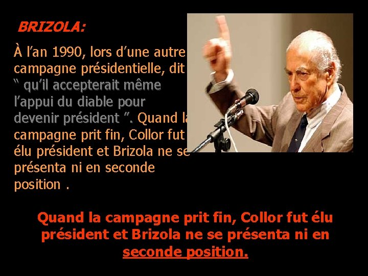 """BRIZOLA: À l'an 1990, lors d'une autre campagne présidentielle, dit """" qu'il accepterait même"""
