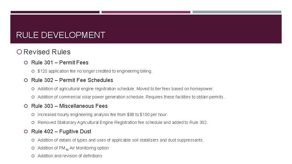 RULE DEVELOPMENT Revised Rules Rule 301 – Permit Fees $120 application fee no longer