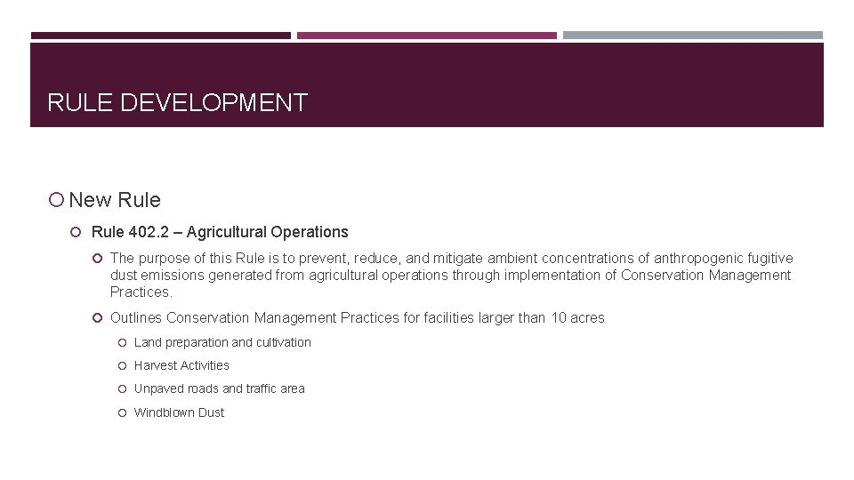 RULE DEVELOPMENT New Rule 402. 2 – Agricultural Operations The purpose of this Rule