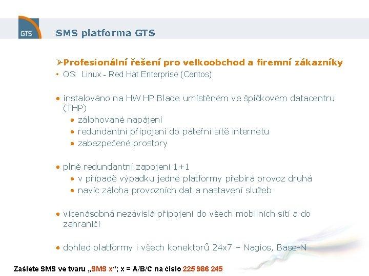 SMS platforma GTS ØProfesionální řešení pro velkoobchod a firemní zákazníky • OS: Linux -