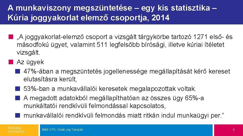 """A munkaviszony megszüntetése – egy kis statisztika – Kúria joggyakorlat elemző csoportja, 2014 """"A"""