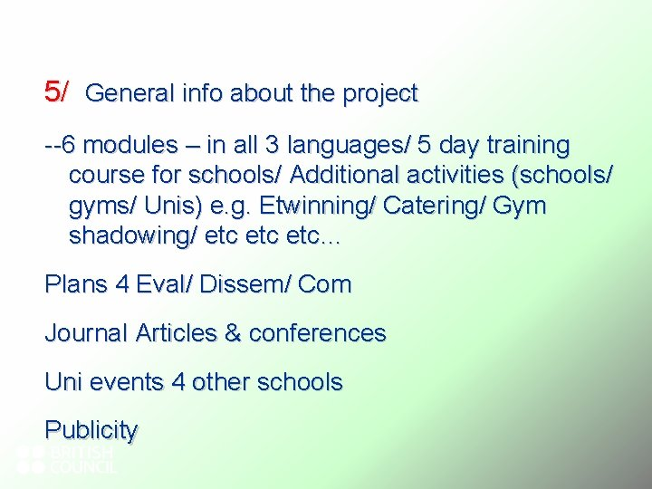5/ General info about the project --6 modules – in all 3 languages/ 5