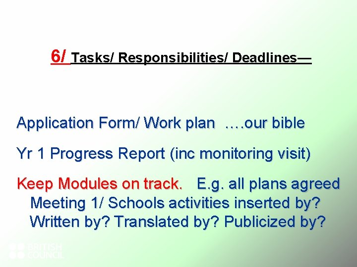 6/ Tasks/ Responsibilities/ Deadlines— Application Form/ Work plan …. our bible Yr 1
