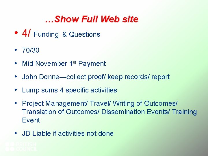 …Show Full Web site • 4/ Funding & Questions • 70/30 • Mid November