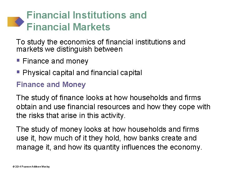 Financial Institutions and Financial Markets To study the economics of financial institutions and markets