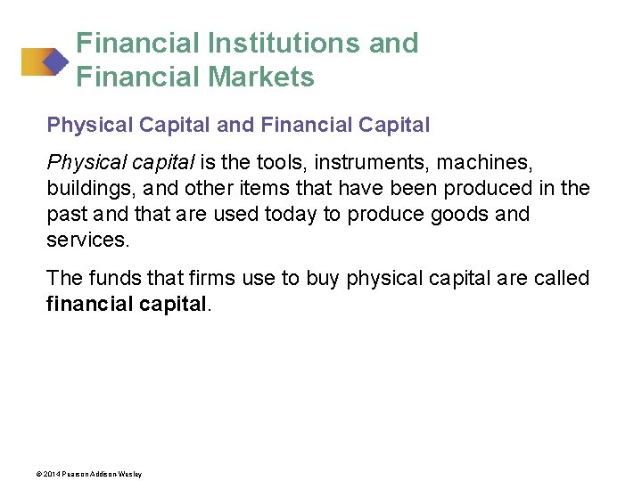 Financial Institutions and Financial Markets Physical Capital and Financial Capital Physical capital is the