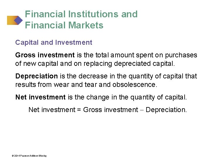 Financial Institutions and Financial Markets Capital and Investment Gross investment is the total amount