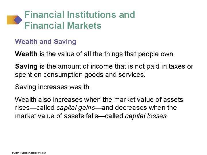 Financial Institutions and Financial Markets Wealth and Saving Wealth is the value of all