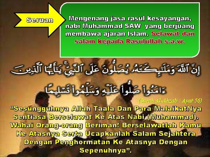 Seruan Mengenang jasa rasul kesayangan, nabi Muhammad SAW yang berjuang membawa ajaran Islam. Selawat