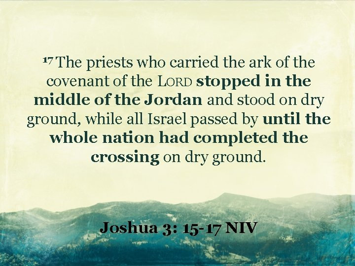 17 The priests who carried the ark of the covenant of the LORD stopped