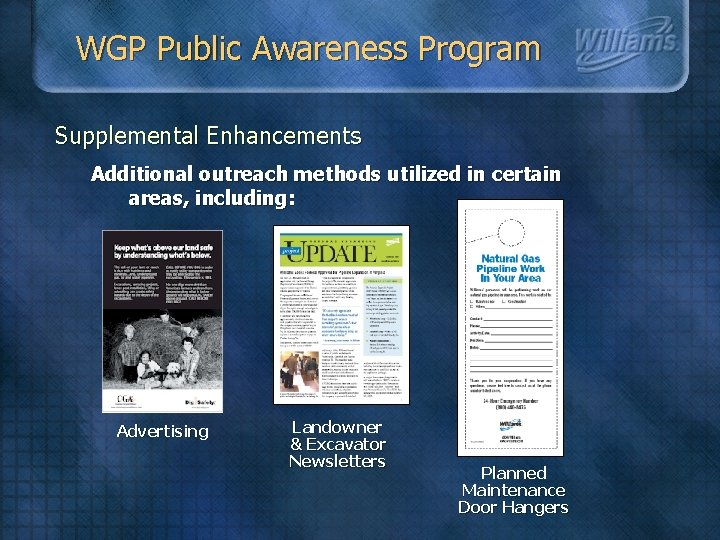 WGP Public Awareness Program Supplemental Enhancements Additional outreach methods utilized in certain areas, including: