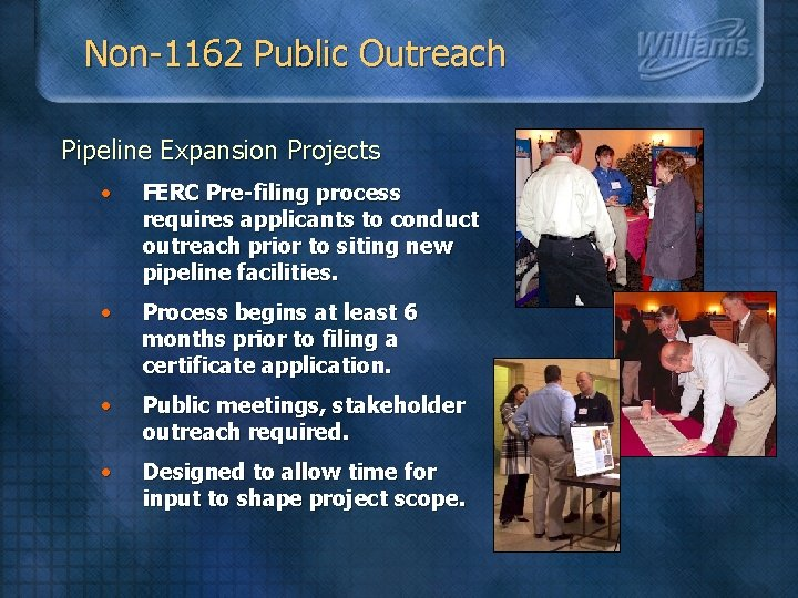 Non-1162 Public Outreach Pipeline Expansion Projects • FERC Pre-filing process requires applicants to conduct