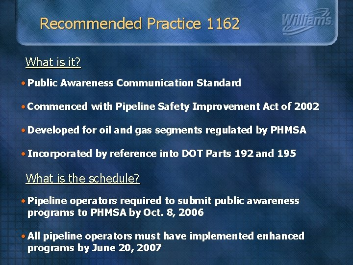 Recommended Practice 1162 What is it? • Public Awareness Communication Standard • Commenced with