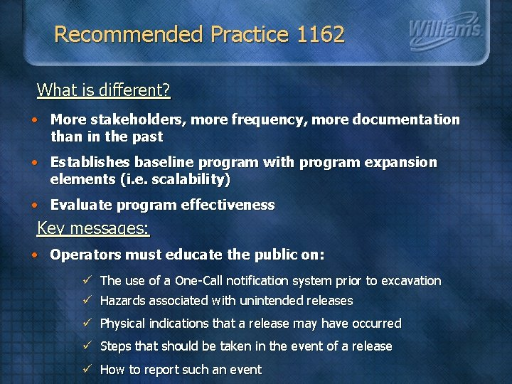 Recommended Practice 1162 What is different? • More stakeholders, more frequency, more documentation than