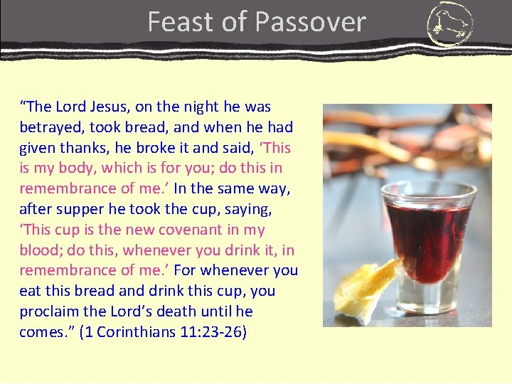 """Feast of Passover """"The Lord Jesus, on the night he was betrayed, took bread,"""
