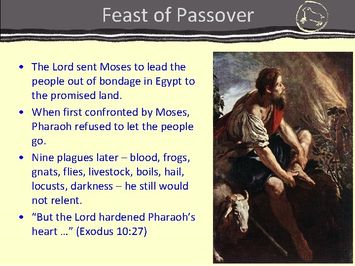 Feast of Passover • The Lord sent Moses to lead the people out of