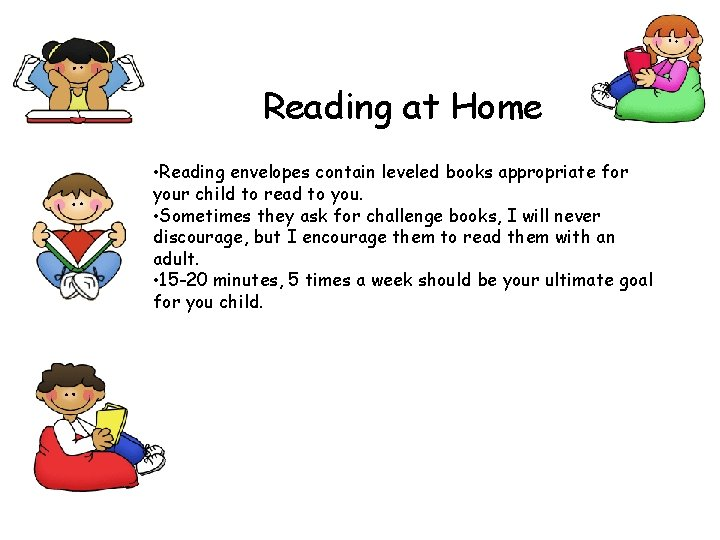 Reading at Home • Reading envelopes contain leveled books appropriate for your child to