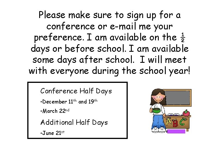 Please make sure to sign up for a conference or e-mail me your preference.
