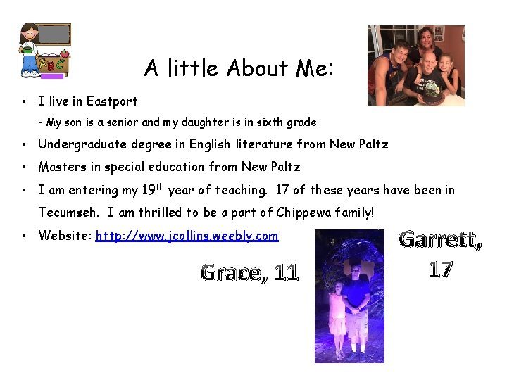 A little About Me: • I live in Eastport - My son is a