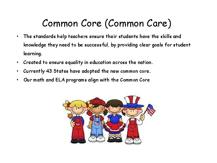 Common Core (Common Care) • The standards help teachers ensure their students have the