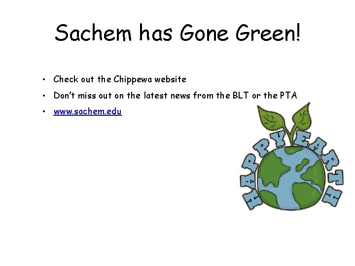 Sachem has Gone Green! • Check out the Chippewa website • Don't miss out