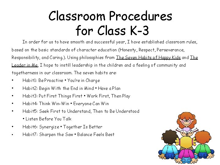 Classroom Procedures for Class K-3 In order for us to have smooth and successful