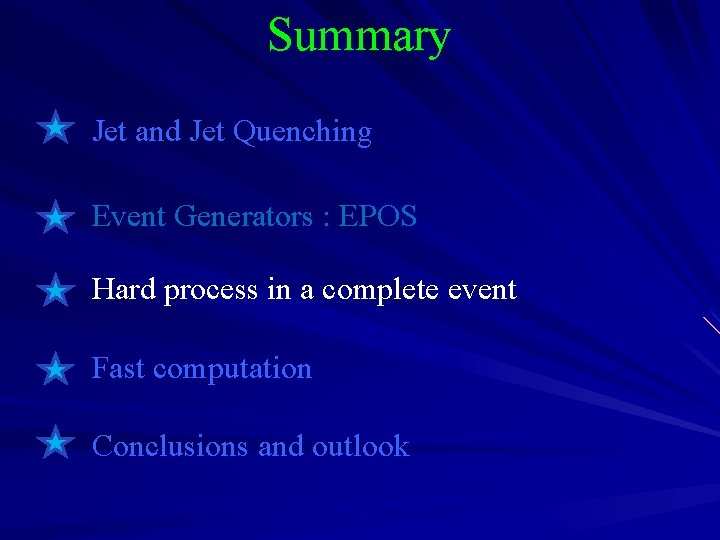 Summary Jet and Jet Quenching Event Generators : EPOS Hard process in a complete