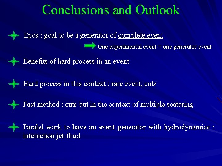 Conclusions and Outlook Epos : goal to be a generator of complete event One