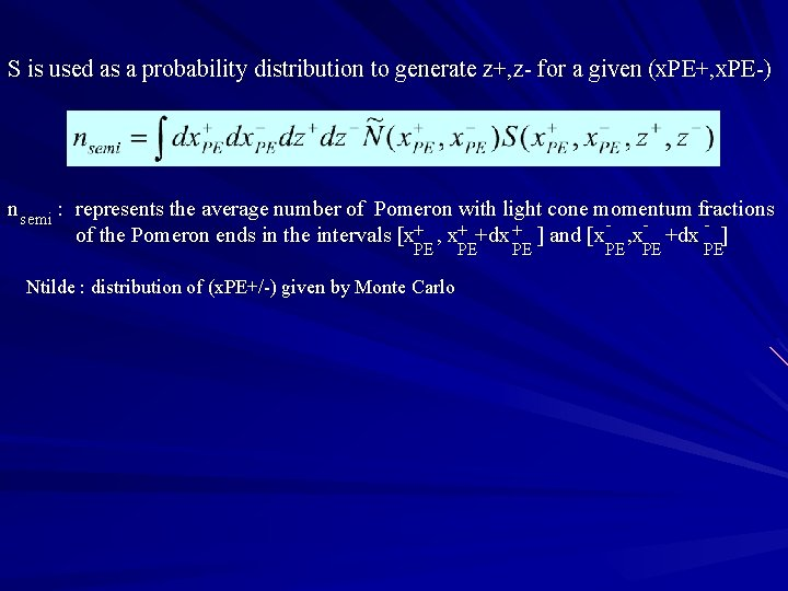 S is used as a probability distribution to generate z+, z- for a given