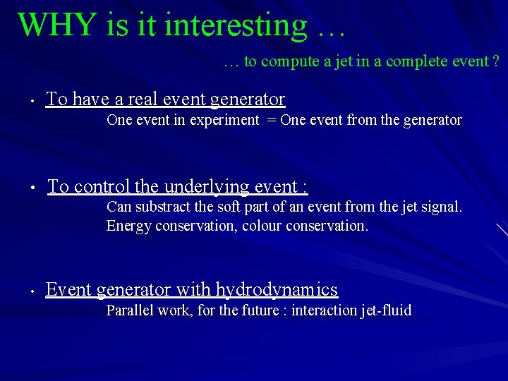 WHY is it interesting … … to compute a jet in a complete event
