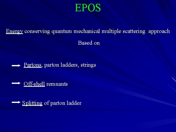 EPOS Energy conserving quantum mechanical multiple scattering approach Based on Partons, parton ladders, strings