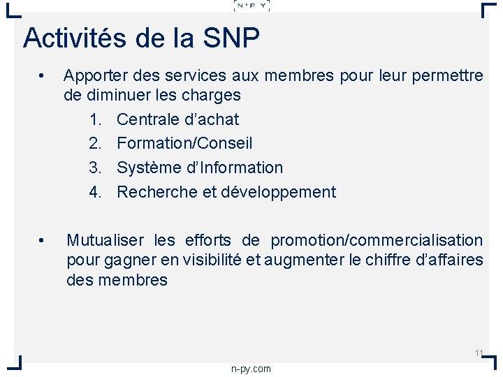 Activités de la SNP • Apporter des services aux membres pour leur permettre de