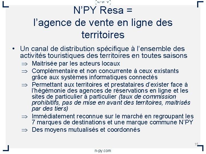 N'PY Resa = l'agence de vente en ligne des territoires • Un canal de