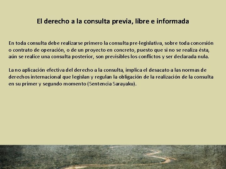 El derecho a la consulta previa, libre e informada En toda consulta debe realizarse