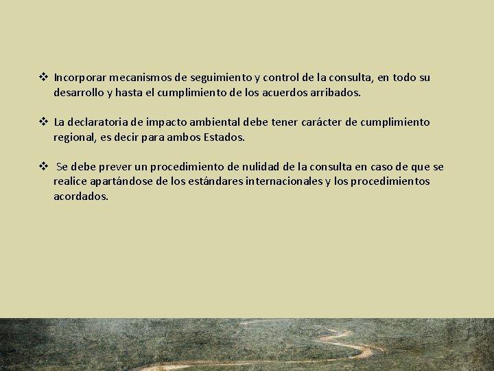 v Incorporar mecanismos de seguimiento y control de la consulta, en todo su desarrollo