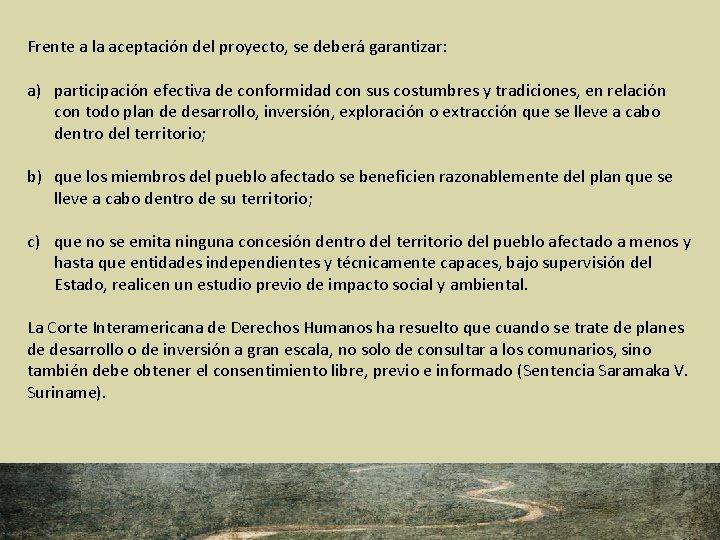 Frente a la aceptación del proyecto, se deberá garantizar: a) participación efectiva de conformidad