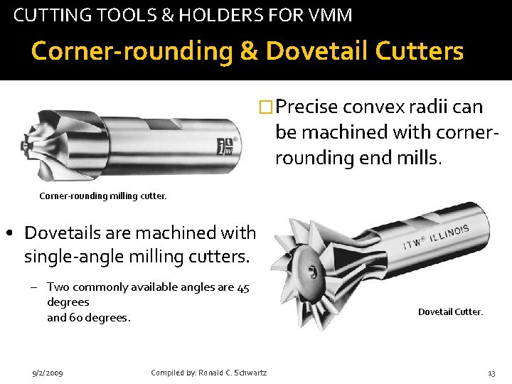 CUTTING TOOLS & HOLDERS FOR VMM tab Corner-rounding & Dovetail Cutters �Precise convex radii