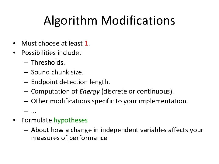 Algorithm Modifications • Must choose at least 1. • Possibilities include: – Thresholds. –