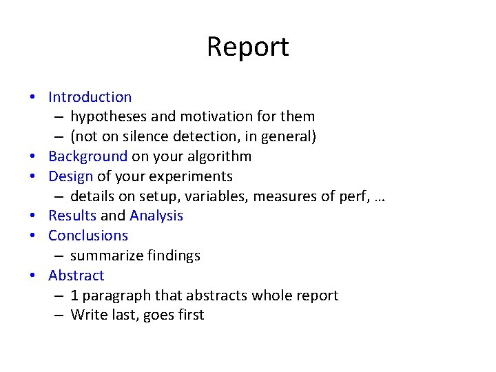Report • Introduction – hypotheses and motivation for them – (not on silence detection,