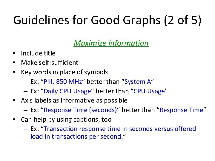 Guidelines for Good Graphs (2 of 5) Maximize information • Include title • Make