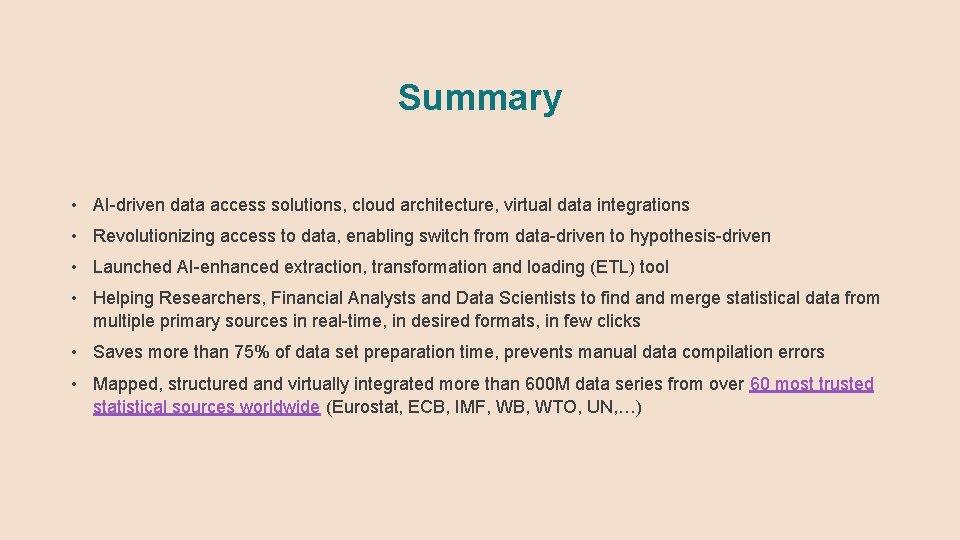Summary • AI-driven data access solutions, cloud architecture, virtual data integrations • Revolutionizing access