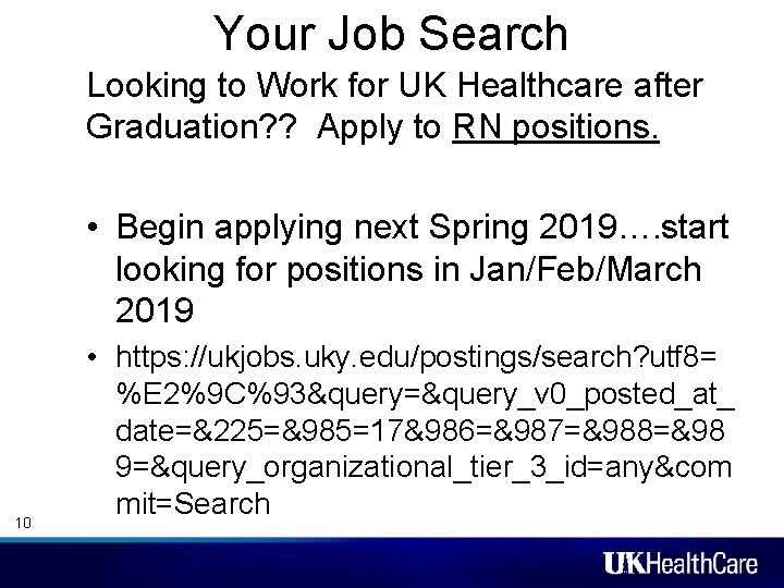 Your Job Search Looking to Work for UK Healthcare after Graduation? ? Apply to