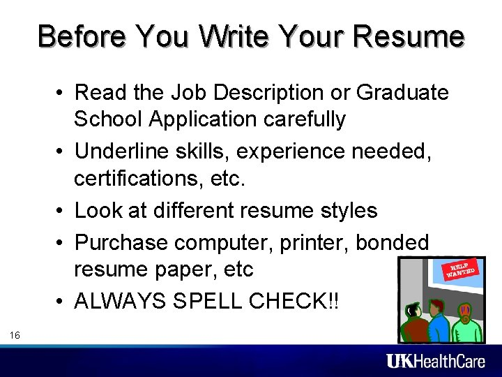 Before You Write Your Resume • Read the Job Description or Graduate School Application