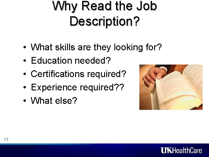 Why Read the Job Description? • • • 17 What skills are they looking