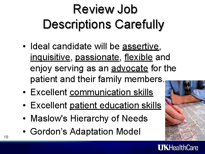 Review Job Descriptions Carefully 18 • Ideal candidate will be assertive, inquisitive, passionate,