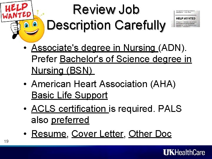 Review Job Description Carefully • Associate's degree in Nursing (ADN). Prefer Bachelor's of Science