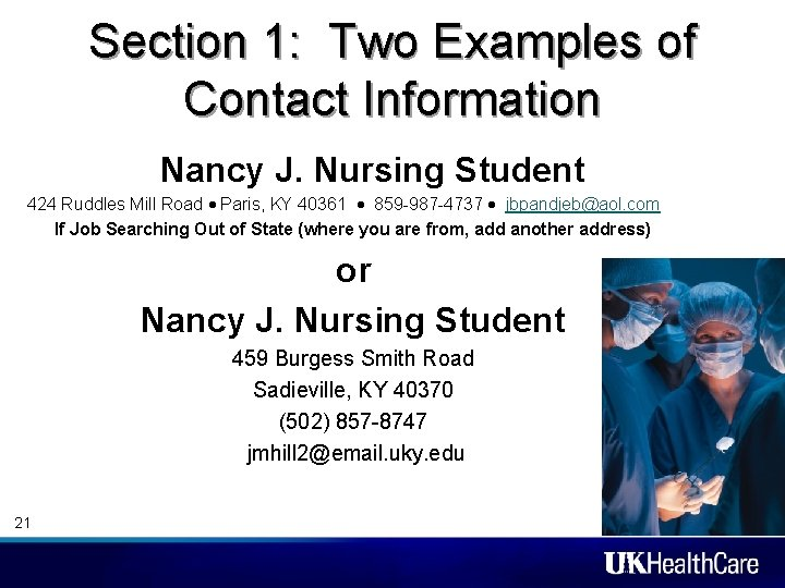 Section 1: Two Examples of Contact Information • Nancy J. Nursing Student 424 Ruddles