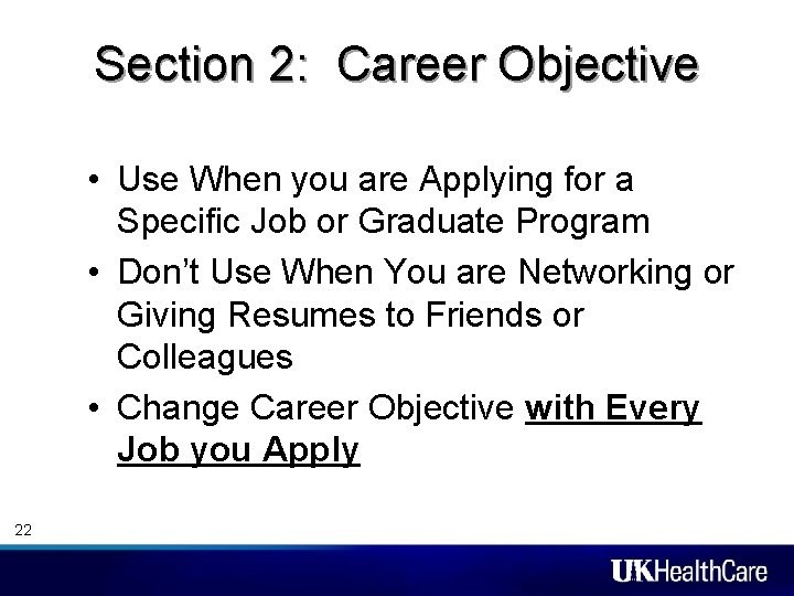 Section 2: Career Objective • Use When you are Applying for a Specific Job